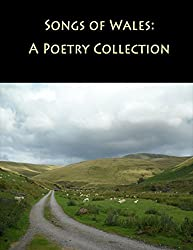 Songs of Wales: A Poetry Collection