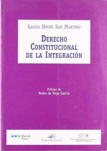 Derecho constitucional de la integracion por Laura Dromi San Martino