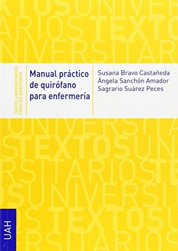 Manual práctico de quirófano para enfermería (Textos Universitarios Ciencias Sanitarias) por Susana Bravo Castañeda