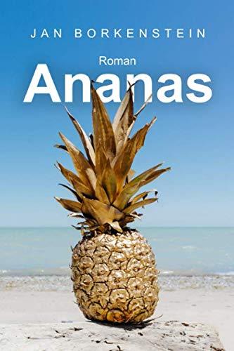 Ananas: Was würdest du tun, wenn du keine Angst hättest?