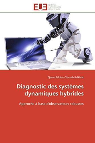 Diagnostic des systèmes dynamiques hybrides par Djamel Eddine Chouaib Belkhiat