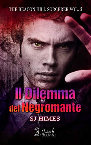 Il Dilemma del Negromante (The Beacon Hill Sorcerer Vol. 2)