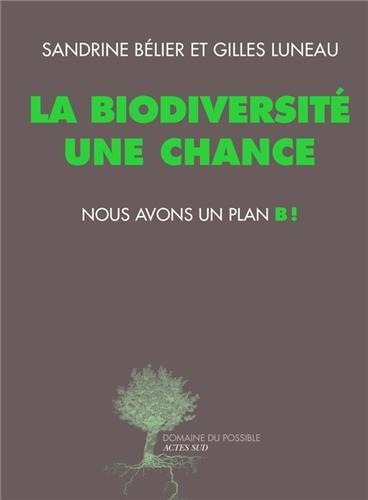 La biodiversité une chance, nous avons un plan B !