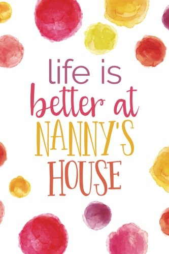 life-is-better-at-nannys-house-6x9-journal-lined-writing-notebook-120-pages-bright-multicolored-pink