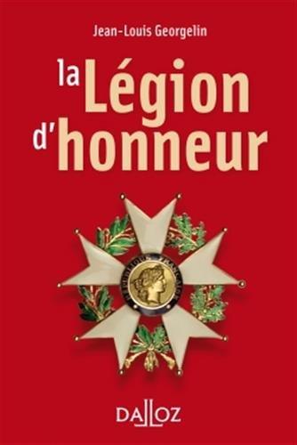 La Légion d'honneur par Jean-Louis Georgelin, Alice Bouteille