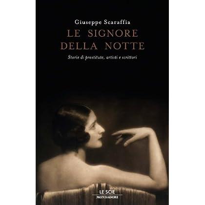 Le Signore Della Notte: Storie Di Prostitute, Artisti E Scrittori (Le Scie. Nuova Serie)