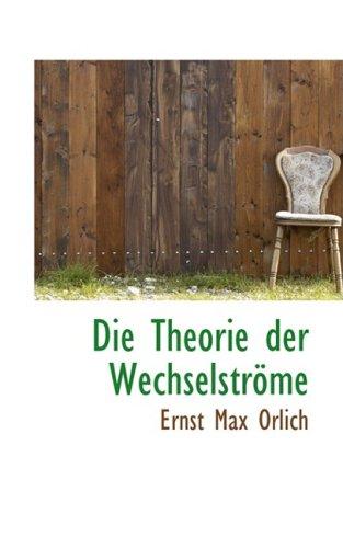 Die Theorie Der Wechselstrome