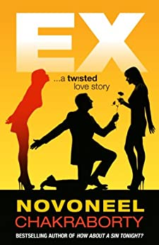 EX…A Twisted love Story: … a twisted love story by [Chakraborty, Novoneel]