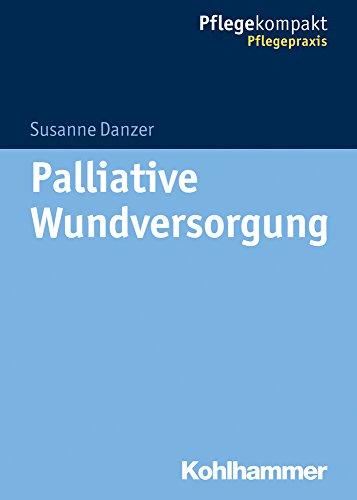 Palliative Wundversorgung (Pflegekompakt)