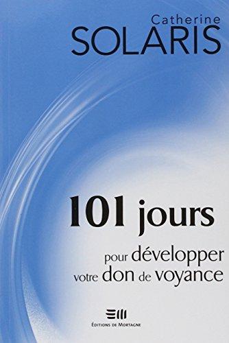 101 jours pour développer votre don de voyance par Catherine Solaris