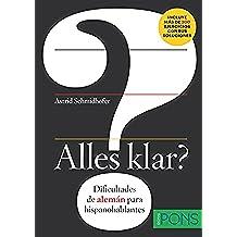 Alles klar?: Dificultades de alemán para hispanohablantes (German Edition)
