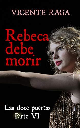Rebeca debe morir (Las doce puertas parte VI) de Vicente Raga