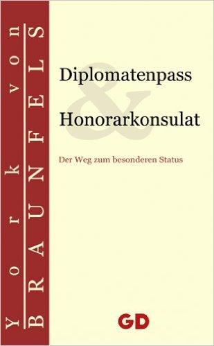 Diplomatenpass & Honorarkonsulat: Der Weg zum besonderen Status ( 13. Juli 2005 ) -