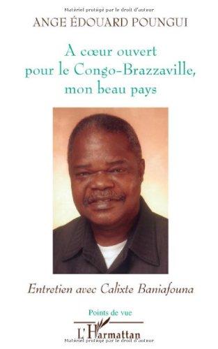 A coeur ouvert pour le Congo-Brazzaville, mon beau pays : Entretien avec Calixte Baniafouna