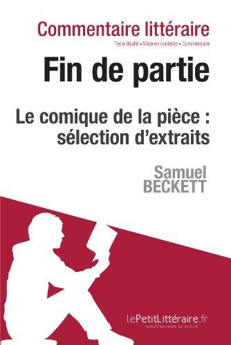 Fin de partie de Beckett - Le comique de la pièce : sélection d'extraits: Commentaire de texte