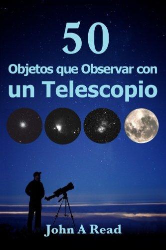 Objetos que Observar con un Telescopio por John A Read