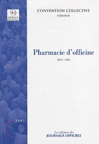 Pharmacie d'officine. Brochure 3052. IDCC:1996. 17è édition - Août 2007