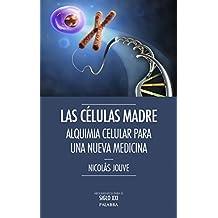 Las células madre (Argumentos para el siglo XXI)