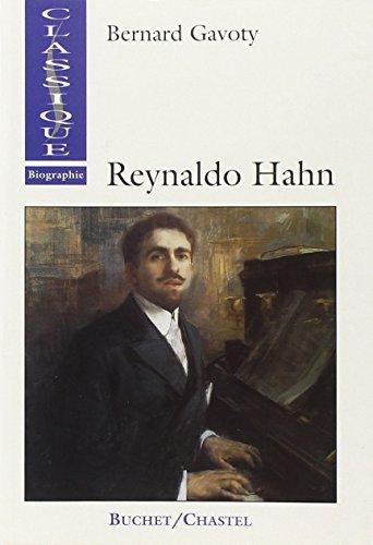 Reynaldo Hahn: Le musicien de la Belle Époque (Musique) par Bernard Gavoty