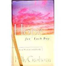 Hope for Each Day: Words of Wisdom and Faith by Billy Graham (2002-08-02)