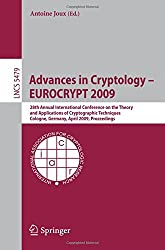 Advances in Cryptology - EUROCRYPT 2009: 28th Annual International Conference on the Theory and Applications of Cryptographic Techniques Cologne, Germany, April 26-30, 2009, Proceedings