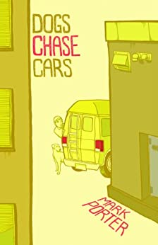 Dogs Chase Cars by [Porter, Mark]