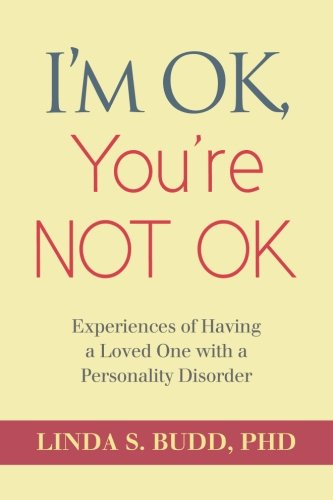 I'm OK, You're Not OK: Experiences of Having a Loved One with a Personality Disorder