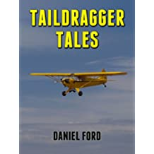 Taildragger Tales: My Late-Blooming Romance with a Piper Cub and Her Younger Sisters (English Edition)