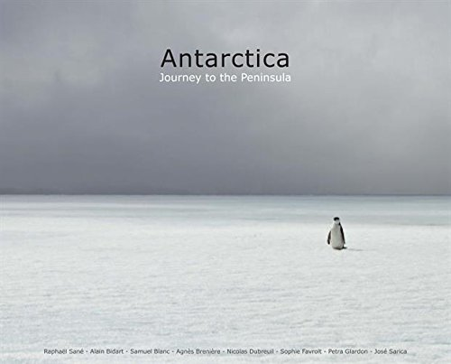 Antarctica (version anglaise): Journey to the Peninsula (Ancienne dition : 9782843902604). 2e dition