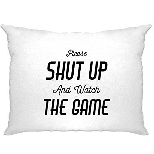 Shut Up und beobachten das Spiel Gedruckt Slogan Zitat Design Premium Kissenbezuge (Baseball-turnier)