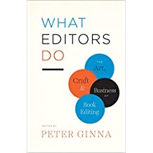 What Editors Do: The Art, Craft, and Business of Book Editing