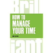How to manage your time (Brilliant Business)