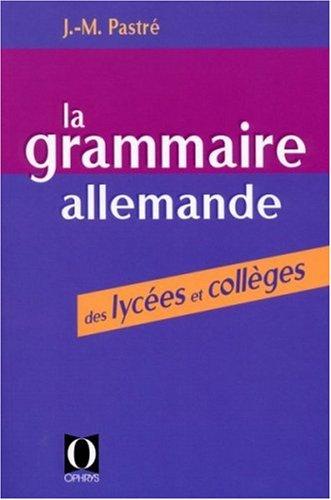 La Grammaire allemande des lycées et collèges