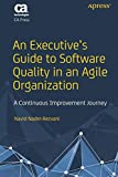 An Executive's Guide to Software Quality in an Agile Organization: A Continuous Improvement Journey