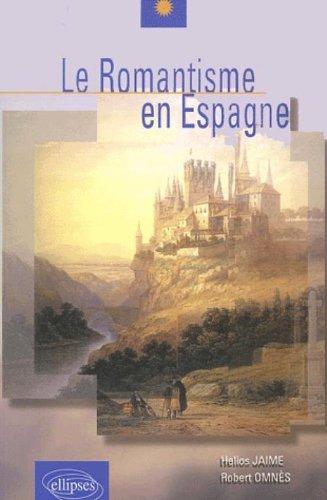 Le romantisme en Espagne par Helios Jaime