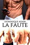 La Faute MM: (New Adulte MM, Gay, Entre Hommes, M/M, Tabou)