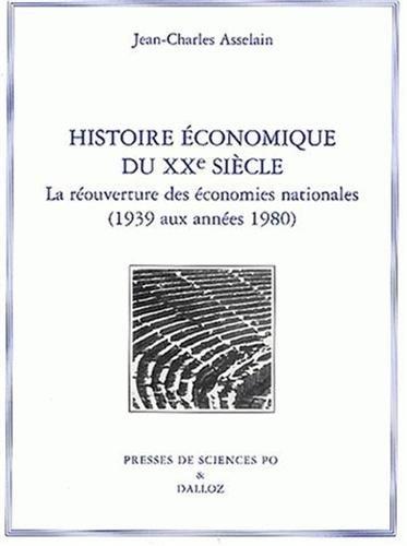 Histoire économique du XXe siècle. Tome II. La Réouverture des économies nationales