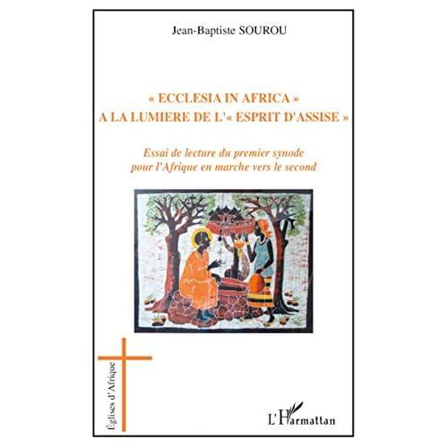 Ecclesia in Africa : Essai de lecture du premier synode pour l'Afrique en marche vers le second