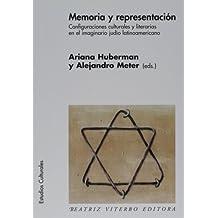 Memoria y representacion/ Memory and Representation: Configuraciones Culturales Y Literarias En El Imaginario Judio Latinoamericano (Estudios Culturales)