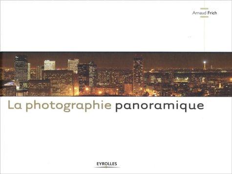 La photographie panoramique par Arnaud Frich