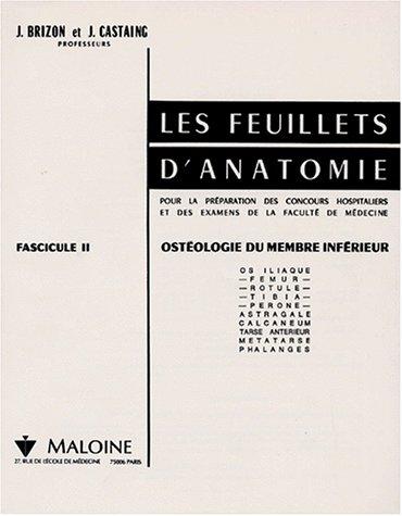 Les Feuillets d'anatomie : Tome 2, Ostéologie du membre inférieur