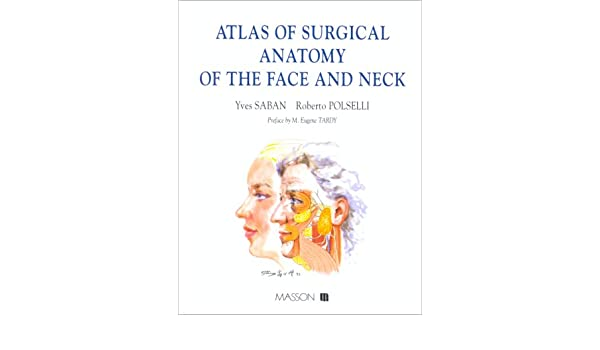 Atlas of surgical anatomy of the face and neck: Amazon.co.uk: Saban ...