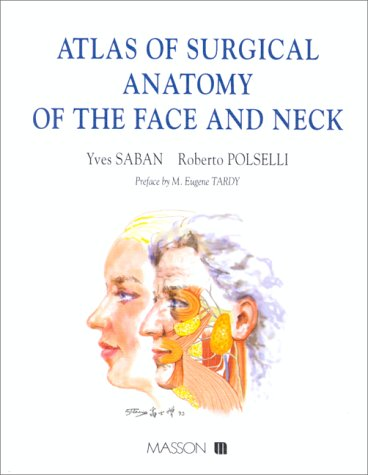 Atlas of surgical anatomy of the face and neck