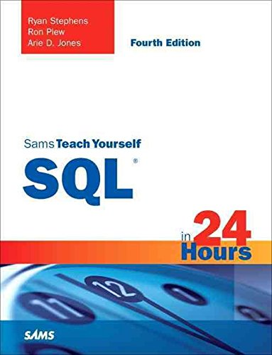 [(Sams Teach Yourself SQL in 24 Hours)] [By (author) Ryan Stephens ] published on (May, 2008)