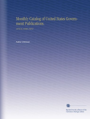 Monthly Catalog of United States Government Publications.: 1979 No.16509-19072 por Author Unknown
