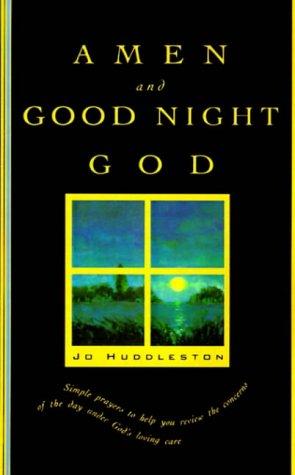 Amen and Good Night, God: A Book of Evening Prayers
