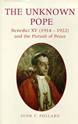 The Unknown Pope: Benedict XV (1914-22) and the Pursuit of Peace