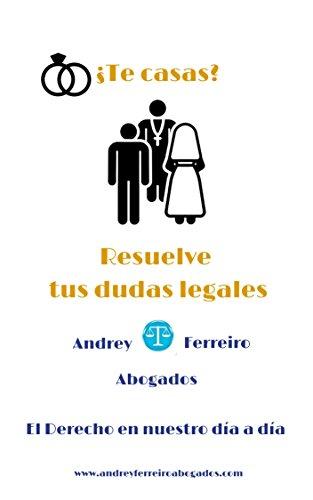 ¿Te casas? Resuelve tus dudas legales: Blog AndreyFerreiro Abogados. El derecho en nuestro día a día.