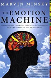 [( The Emotion Machine: Commonsense Thinking, Artificial Intelligence, and the Future of the Human Mind )] [by: Marvin Minsky] [Nov-2007]