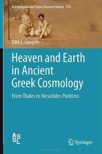 heaven-and-earth-in-ancient-greek-cosmology-from-thales-to-heraclides-ponticus-astrophysics-and-spac